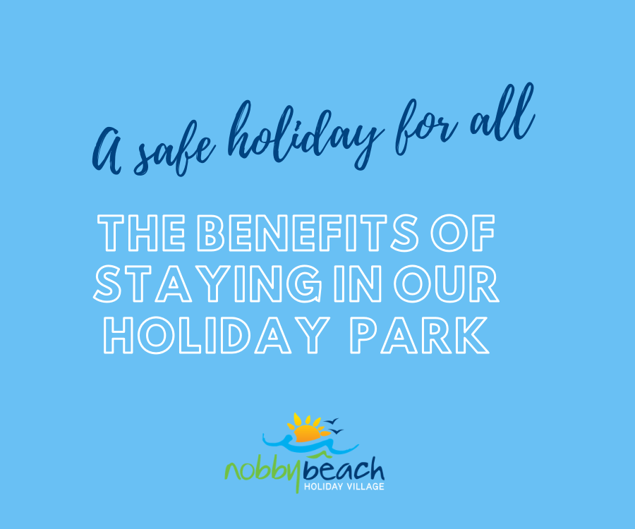 The benefits of staying in our Holiday Park
